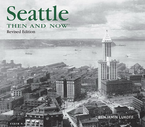 Imprinted SEATTLE THEN AND NOW 2ND EDITION