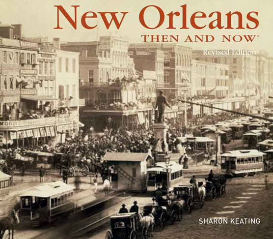 Printed NEW ORLEANS THEN AND NOW 2ND EDITION