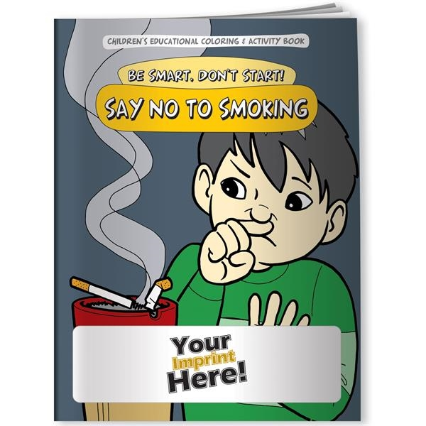 Promotional Coloring Book - Be Smart, Don't Start! Say NO to Smoking