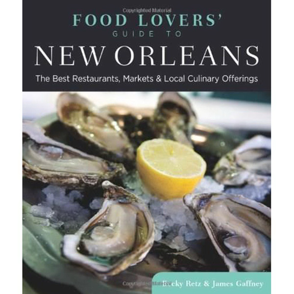 Food Lovers' Guide to New Orleans