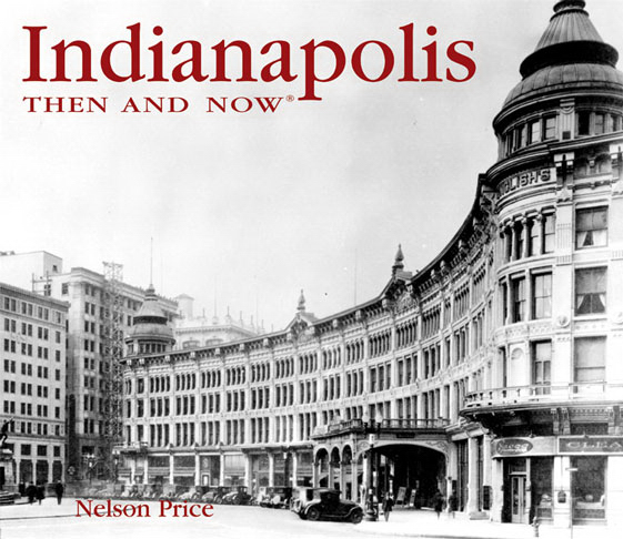 Imprinted INDIANAPOLIS THEN AND NOW